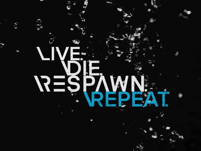 Live die respawn повторите цитату для геймеров